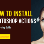 how to install photoshop actions, installing photoshop actions, install photoshop actions, what is photoshop actions